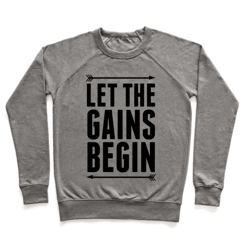 Let The Gains Begin Pullover