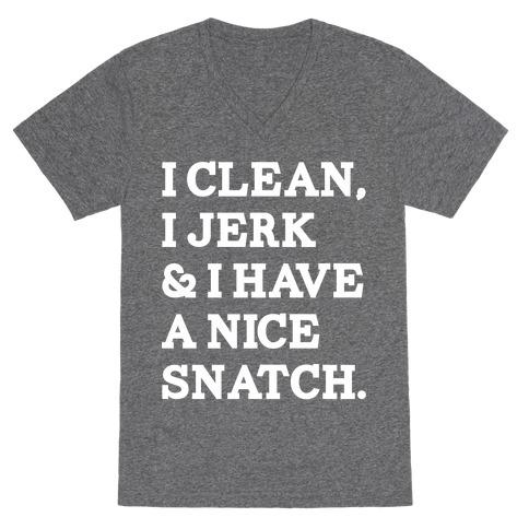 I Clean, I Jerk and I Have a Nice Snatch V-Neck Tee Shirt