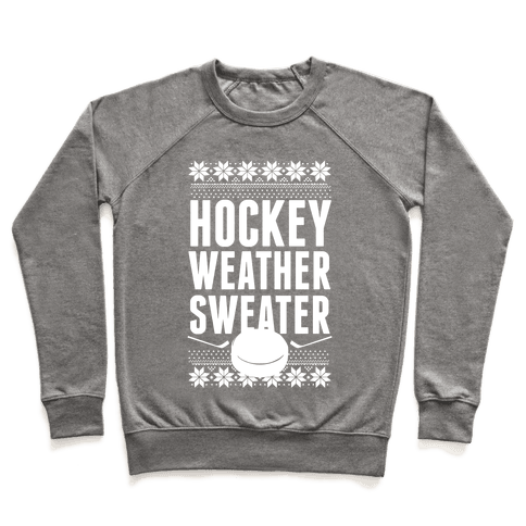 Hockey Weather Sweater (White Ink) Pullover