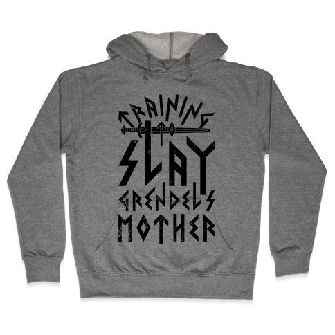 Training To Slay Grendel's Mother Hooded Sweatshirt