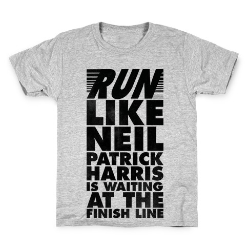 Run Like Neil Patric Harris is Waiting at the Finish Line Kids T-Shirt