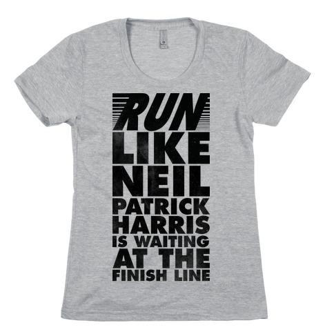 Run Like Neil Patric Harris is Waiting at the Finish Line Womens T-Shirt