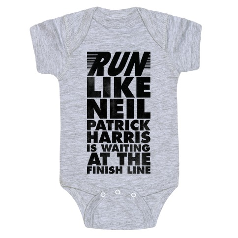 Run Like Neil Patric Harris is Waiting at the Finish Line Baby Onesy