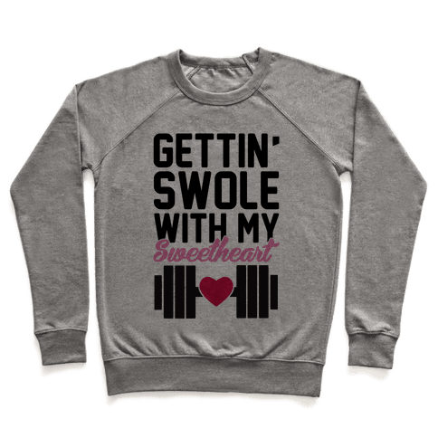 Gettin' Swole With My Sweetheart Pullover
