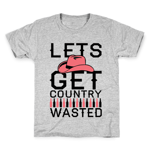 Lets Get Country Wasted Kids T-Shirt