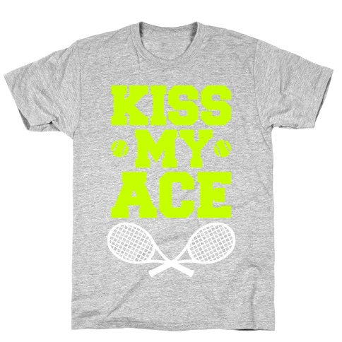Kiss My Ace Mens T-Shirt