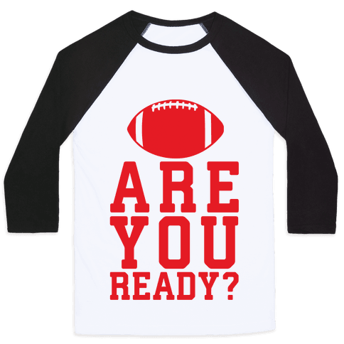 Are You Ready For Some Football Baseball Tee