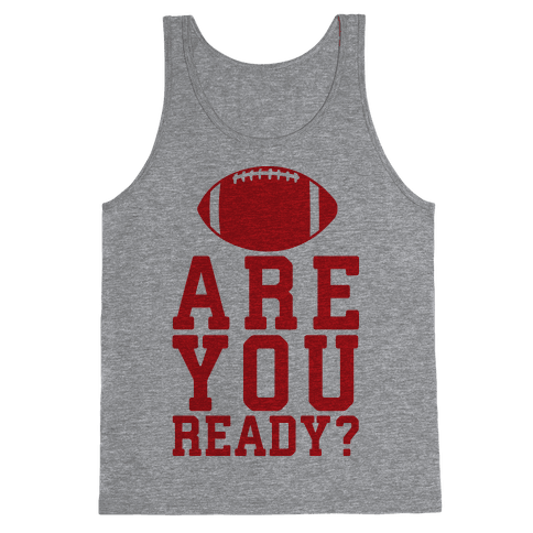 Are You Ready For Some Football Tank Top