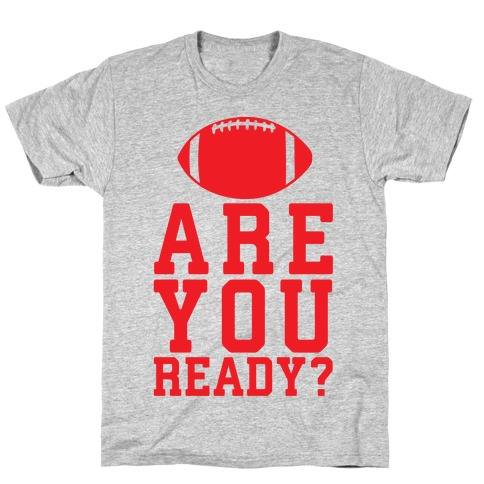 Are You Ready For Some Football Mens T-Shirt