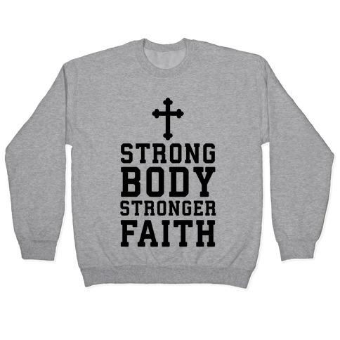 Strong Body Stronger Faith Pullover