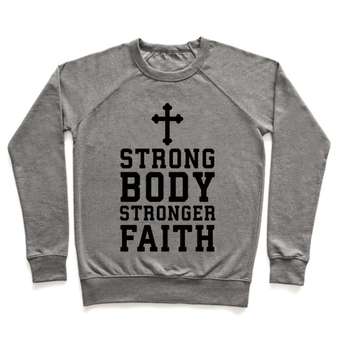 Strong Body Stronger Faith Pullover