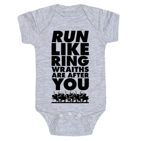 Run Like Ringwraiths Are After You Baby Onesy