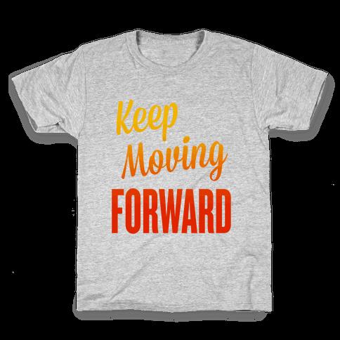 Keep Moving Forward Kids T-Shirt