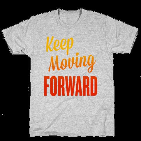 Keep Moving Forward Mens T-Shirt