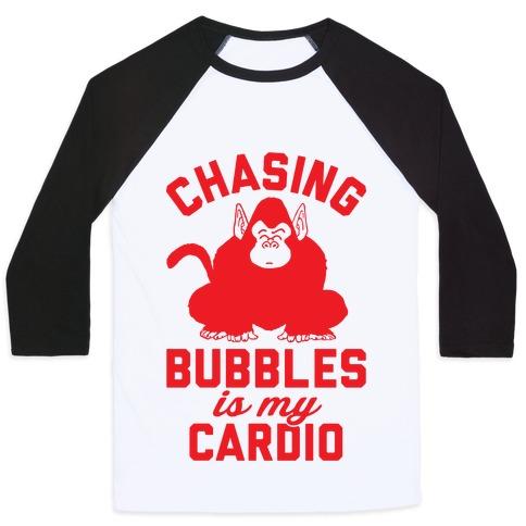 Chasing Bubbles Is My Cardio Baseball Tee