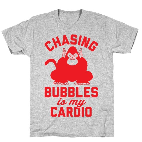 Chasing Bubbles Is My Cardio T-Shirt