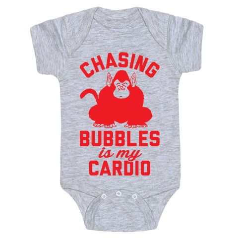 Chasing Bubbles Is My Cardio Baby Onesy