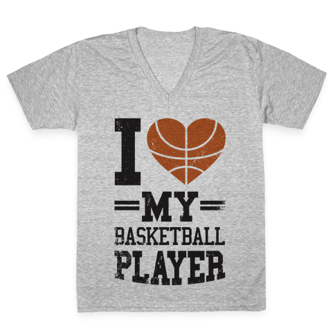 I Love My Basketball Player V-Neck Tee Shirt