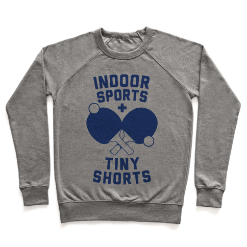 Indoor Sports + Tiny Shorts Pullover