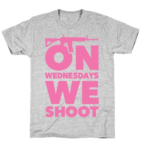 On Wednesdays We Shoot T-Shirt