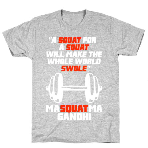 A Squat For A Squat Mens T-Shirt