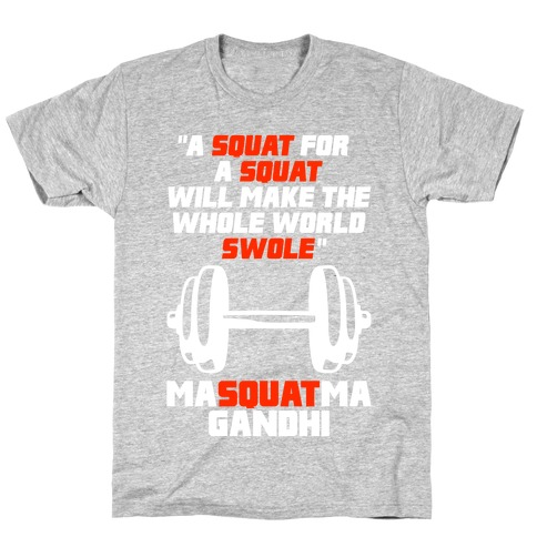 A Squat For A Squat T-Shirt