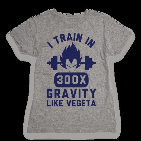 I Train In 300x Gravity Like Vegeta Womens T-Shirt