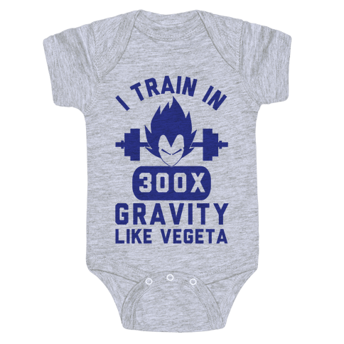 I Train In 300x Gravity Like Vegeta Baby Onesy