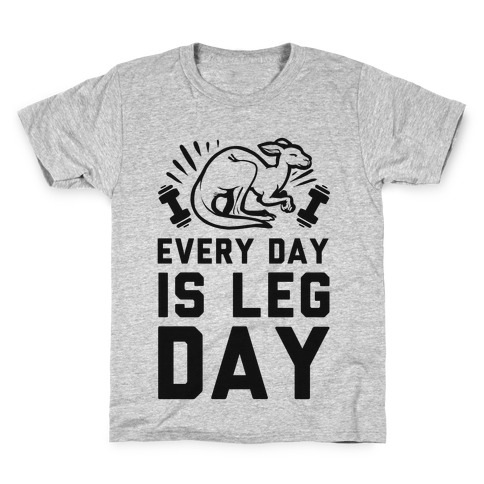 Every Day is Leg Day (Kangaroo) Kids T-Shirt