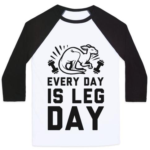 Every Day is Leg Day (Kangaroo) Baseball Tee