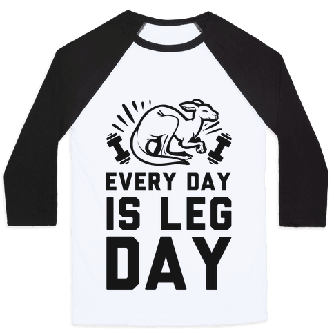 Every Day is Leg Day (Kangaroo) Baseball Tee