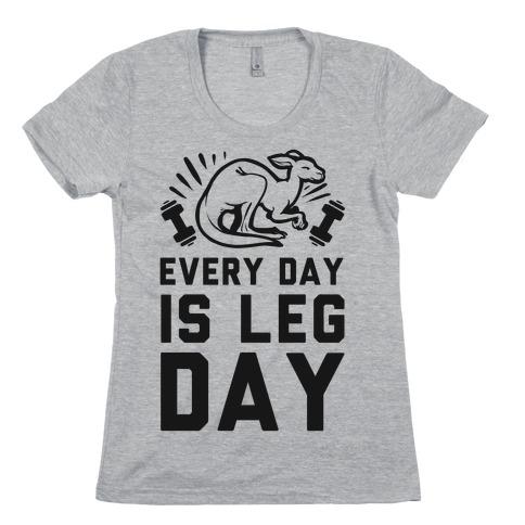 Every Day is Leg Day (Kangaroo) Womens T-Shirt