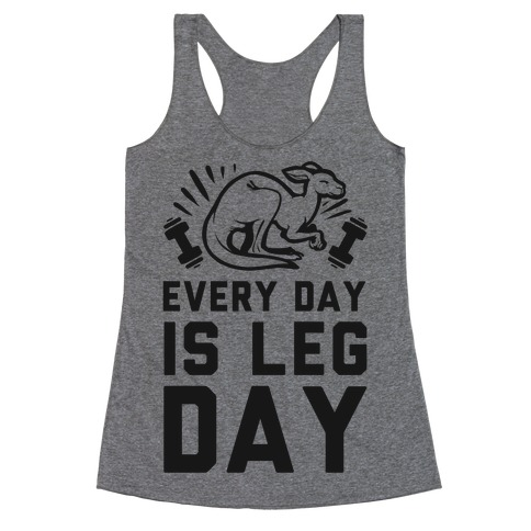 Every Day is Leg Day (Kangaroo) Racerback Tank Top