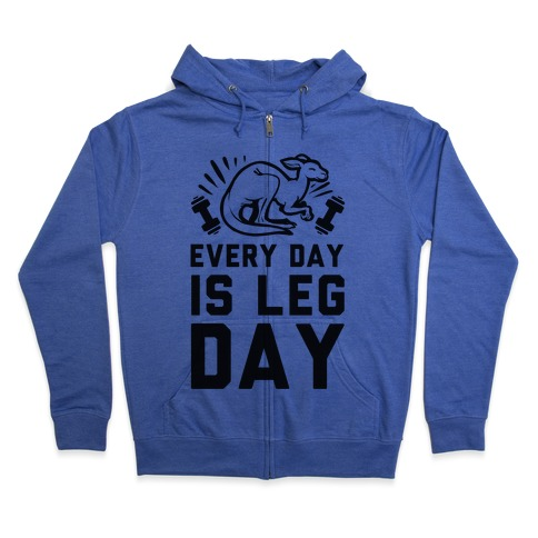 Every Day is Leg Day (Kangaroo) Zip Hoodie