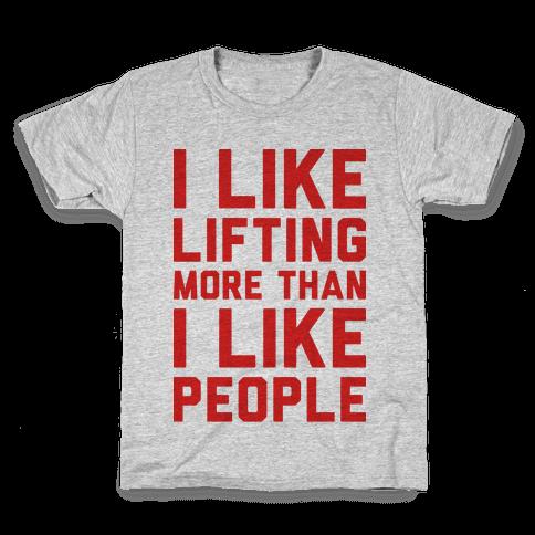 I Like Lifting More Than I Like People Kids T-Shirt