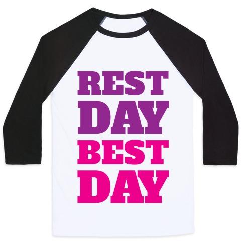 Rest Day Best Day Baseball Tee