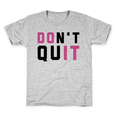 Don't Quit. Do It. Kids T-Shirt
