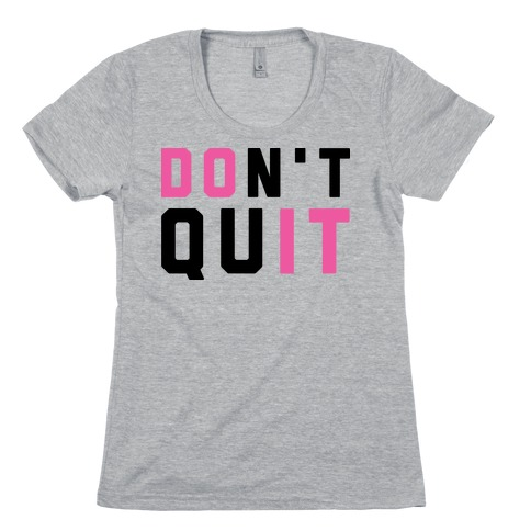 Don't Quit. Do It. Womens T-Shirt