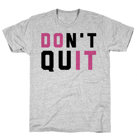 Don't Quit. Do It. Mens T-Shirt