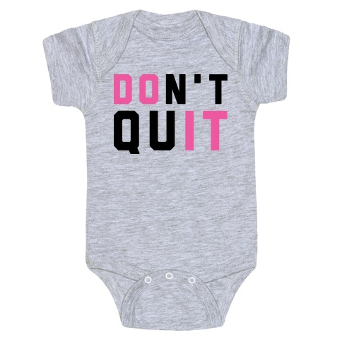 Don't Quit. Do It. Baby Onesy