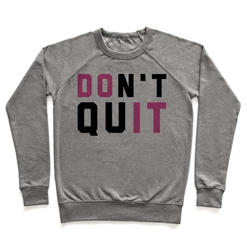 Don't Quit. Do It. Pullover