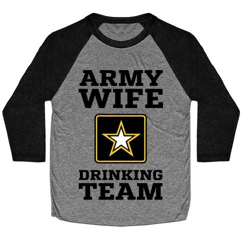 Army Wife Drinking Team (Army Baseball Tee) Baseball Tee