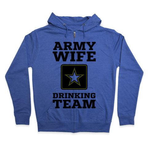 Army Wife Drinking Team (Army Baseball Tee) Zip Hoodie