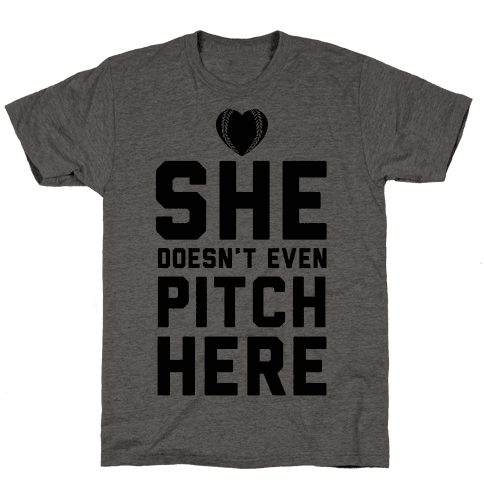 She Doesn't Even Pitch Here!