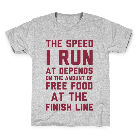 The Speed I Run At Depends On The Amount Of Free Food At The Finish Line Kids T-Shirt