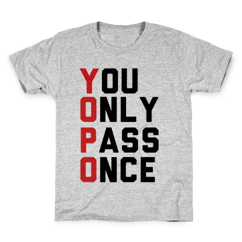 You Only Pass Once Kids T-Shirt