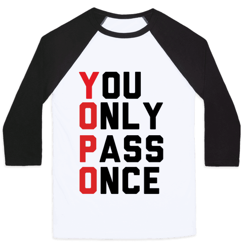 You Only Pass Once Baseball Tee
