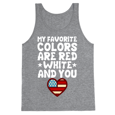 Red, White, And You (Patriotic Tank) Tank Top