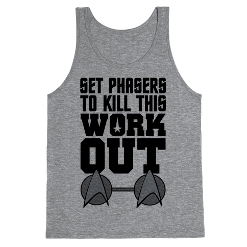 Set Phasers To Kill This Workout Tank Top
