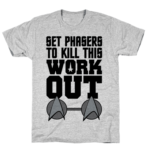 Set Phasers To Kill This Workout Mens T-Shirt